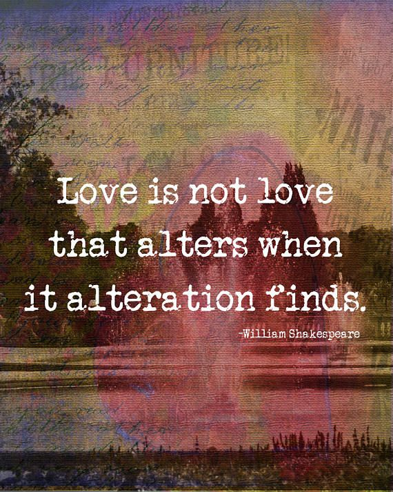 Love Is Not Love Which Alters When It Alteration Finds