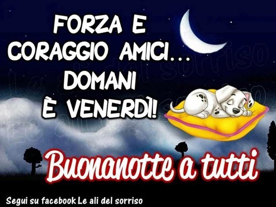 Buonanotte Domani è Venerdì Buonanotte Buona Serata