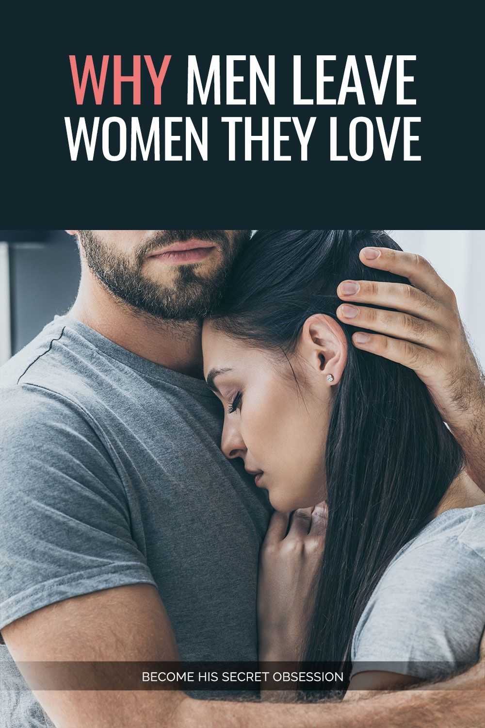 Why Men Leave Women They Love