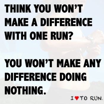 "I can't say ""I love to run"" per se, but I do love this quote! MOTIVATION!"