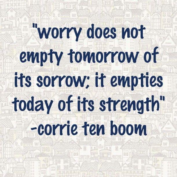 Corrie ten boom quote worry worrying