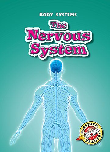 Nervous System, The (Blastoff! Readers: Body Systems ...