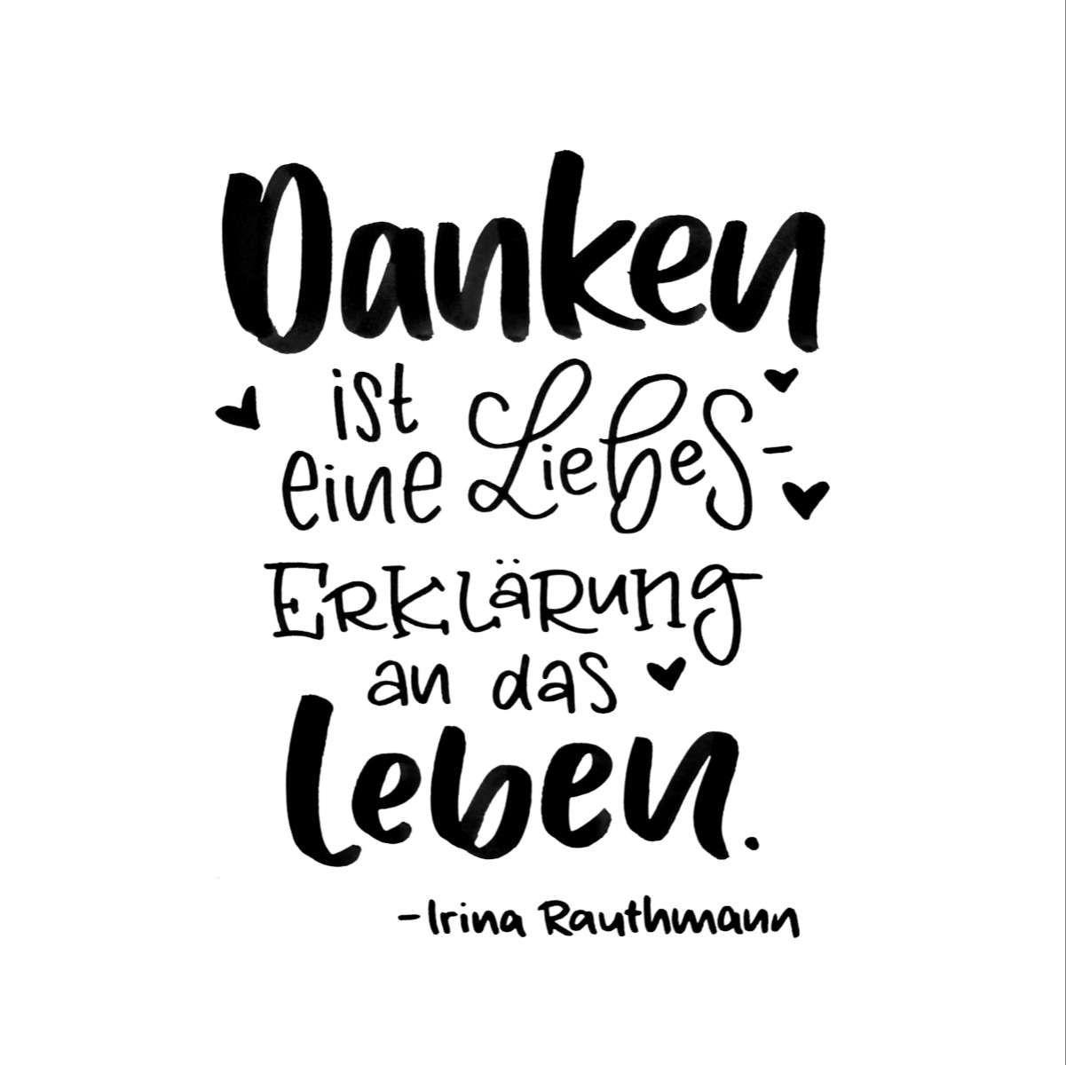 3 Dinge, die du beachten solltest, wenn du dir eine neue Fähigkeit aneignest | gedankenshift.de | Handlettering | Spruch Dankbarkeit | Danken ist eine Liebeserklärung an das Leben. (Irina Rauthmann)