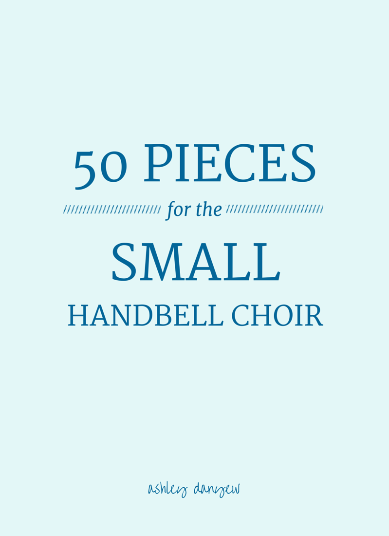 50 Pieces for the Small Handbell Choir | All things work: Ministry