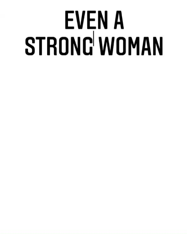 Even a Strong Woman