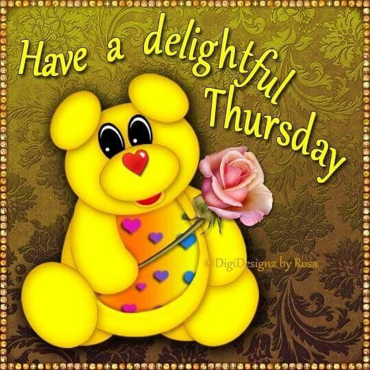 Have A Delightful Thursday Good morning happy thursday