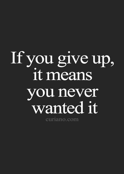 Quotes About Giving Up It's A Hard Feeling But You Must Fight For What Your Hart Tells You