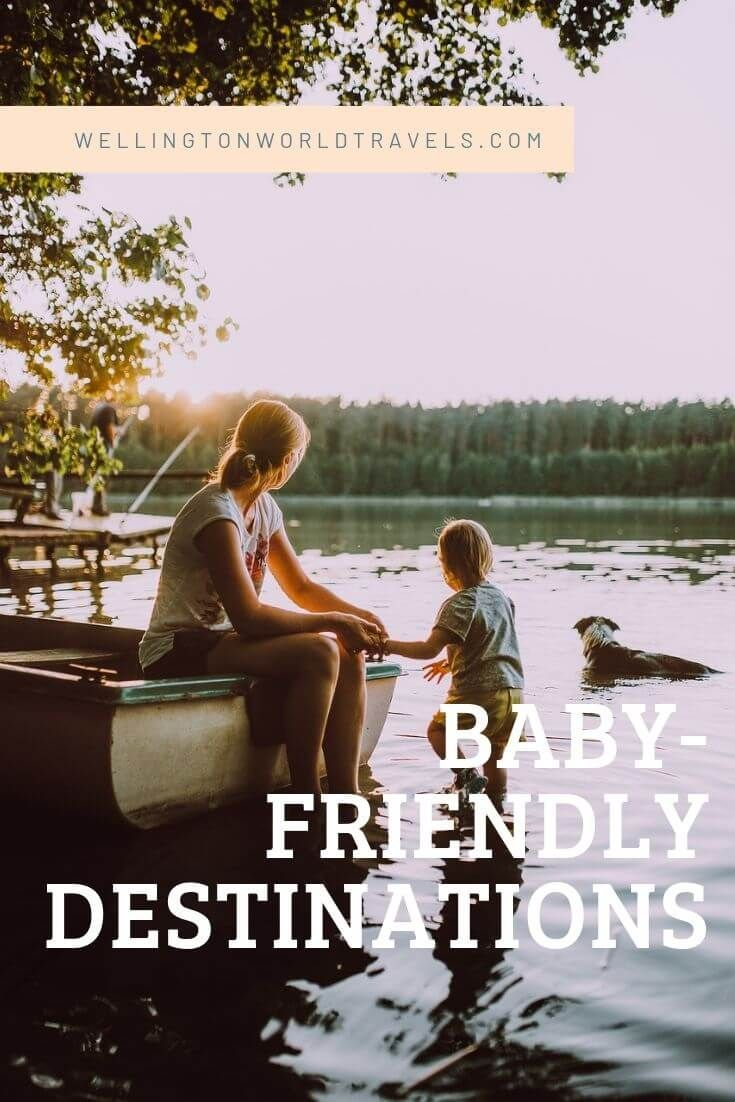Best Baby-Friendly Destinations   Best places to travel ...