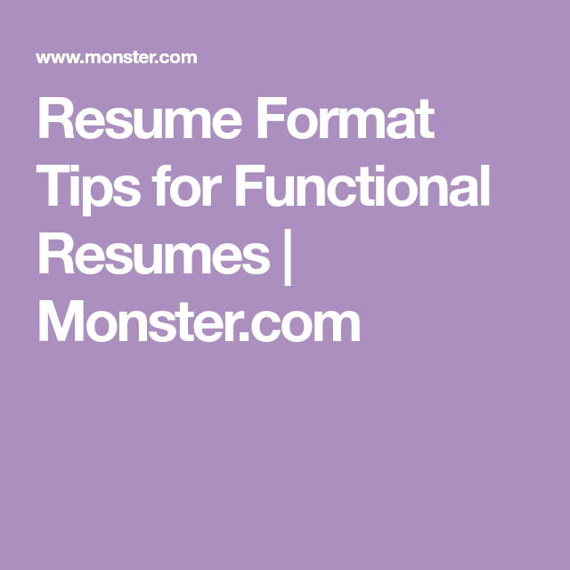 Resume Format Tips For Functional Resumes  Functional Resume