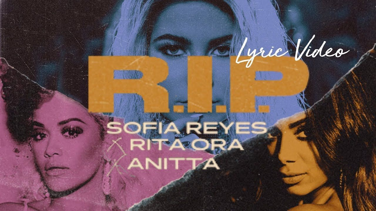 Sofia Reyes X Rita Ora X Anitta Rip Lyric Video Rita Ora