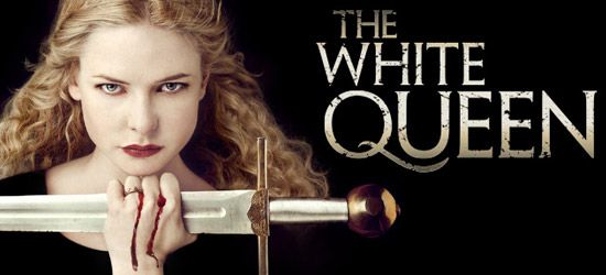 Review: The White Queen (2013) - or - God save the Queen