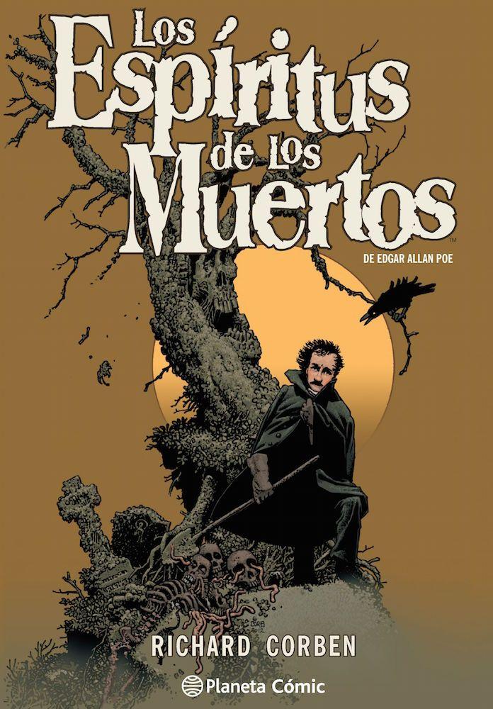 Los Espíritus De Los Muertos Edgar Allan Y Corben Poe Edgar Allan Poe Allan Poe Cómic