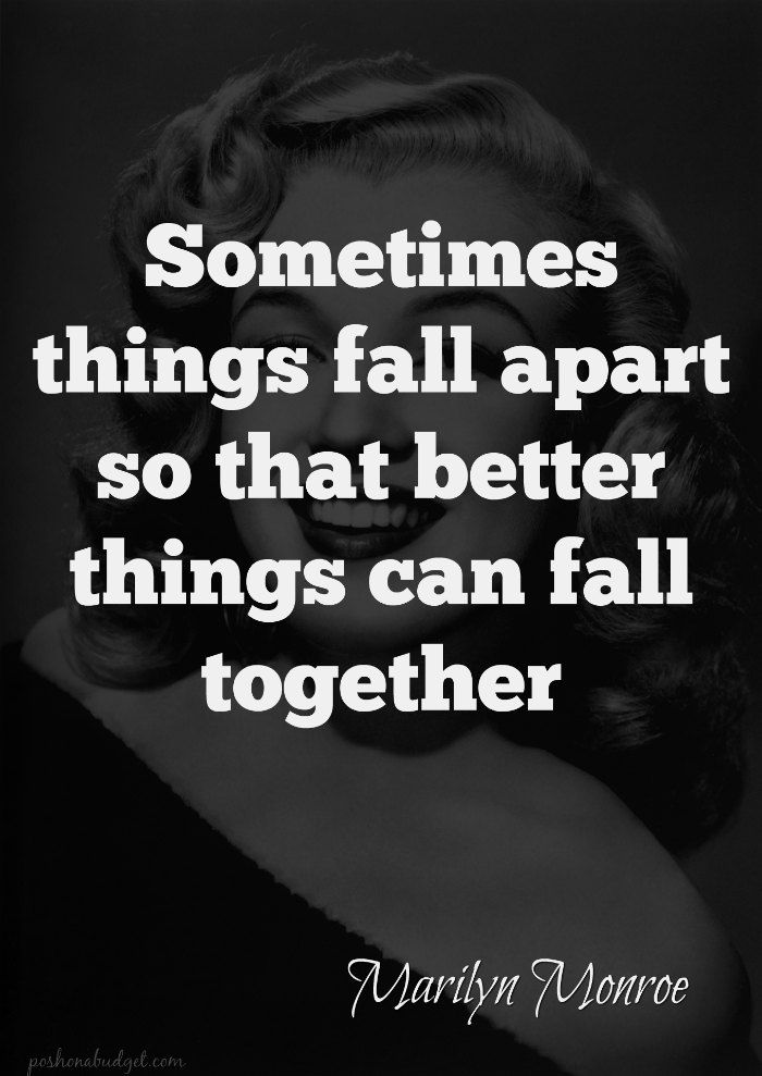 Sometimes Things Fall Apart So That Better Things Can Fall Together Celebration Quotes Quotes Bio Quotes