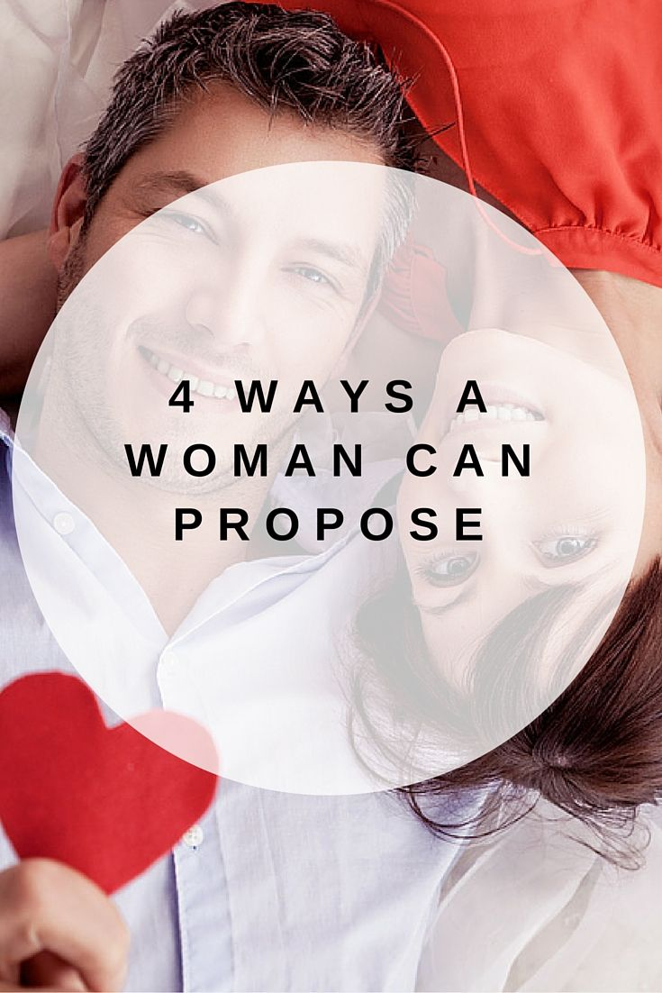 4 ways a woman can propose to her man | romance! | pinterest