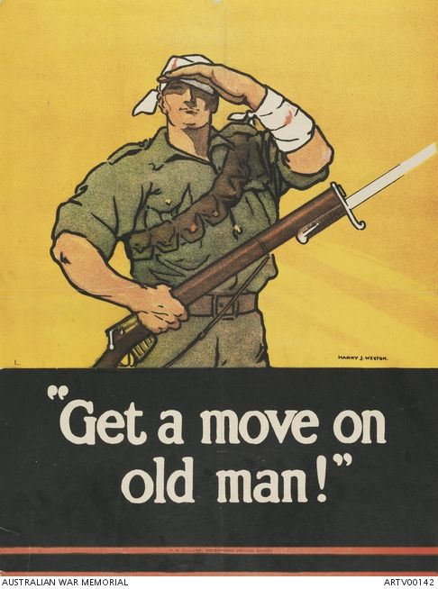 Get A Move On Old Man Australian War Memorial Ww1 Posters Propaganda Posters Patriotic Posters