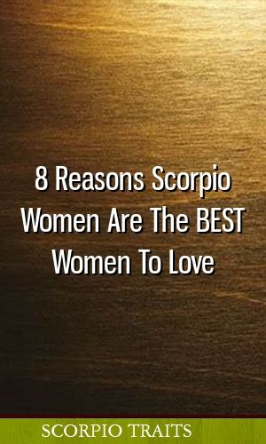 8 reasons scorpio women are best zodiac love