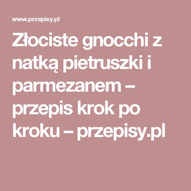 Kremowe Gnocchi Z Szalwia I Orzechami Przepis Zobacz Na Przepisy Pl Recipe