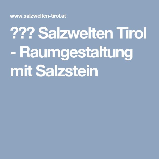 Salzwelten Tirol Raumgestaltung Mit Salzstein Web Design Tirol Und Raumgestaltung
