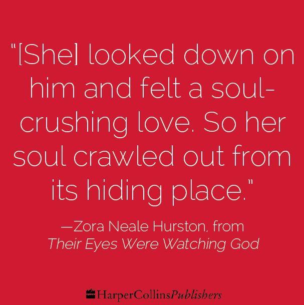 Their Eye Were Watching God Favorite Book Quote Literary African Words Zora Neale Hurston Essay