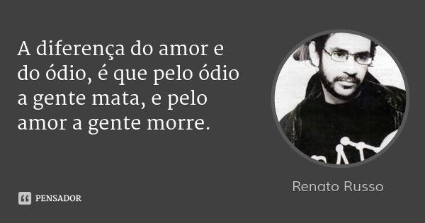 Renato Russo Frases De Odio Citacoes Interessantes E Renato