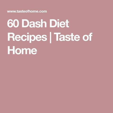 60 Recipes to Jump Start the DASH Diet