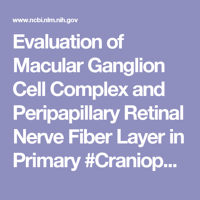 Evaluation of Macular Ganglion Cell Complex and Peripapillary