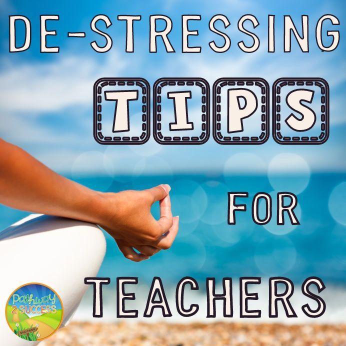 De-stressing Tips for Teachers | Teacher, Stress, Middle ...