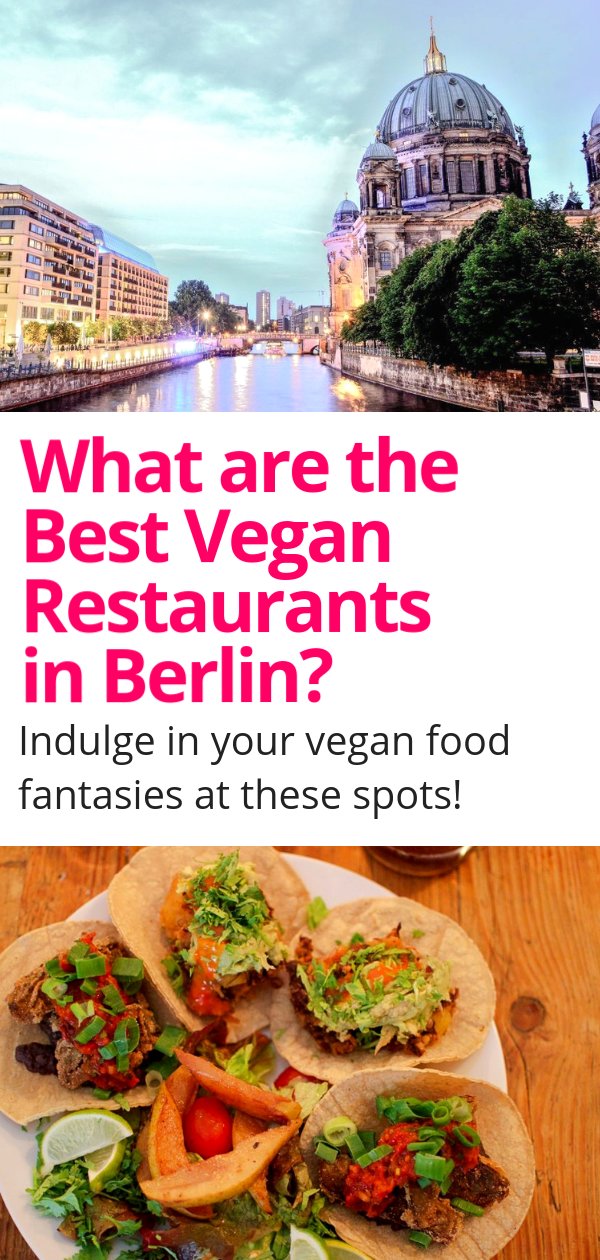 Berlin Is A Vegan Food Haven With So Many Options It S A Little Hard To Choose Which Restaurants To Eat Best Vegan Restaurants Vegan Restaurants Vegan Travel