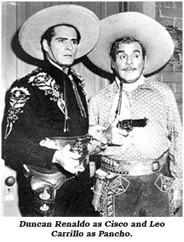 Duncan Renaldo As Cisco And Leo Carrillo Pancho