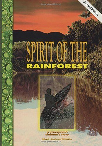 Spirit of the Rainforest: A Yanomamo Shaman's Story