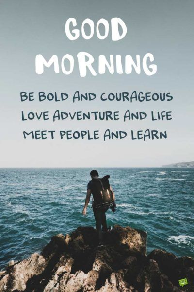 Fresh Inspirational Good Morning Quotes For The Day Good Morning