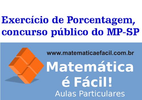 Exercício de Porcentagem, concurso público do MP-SP