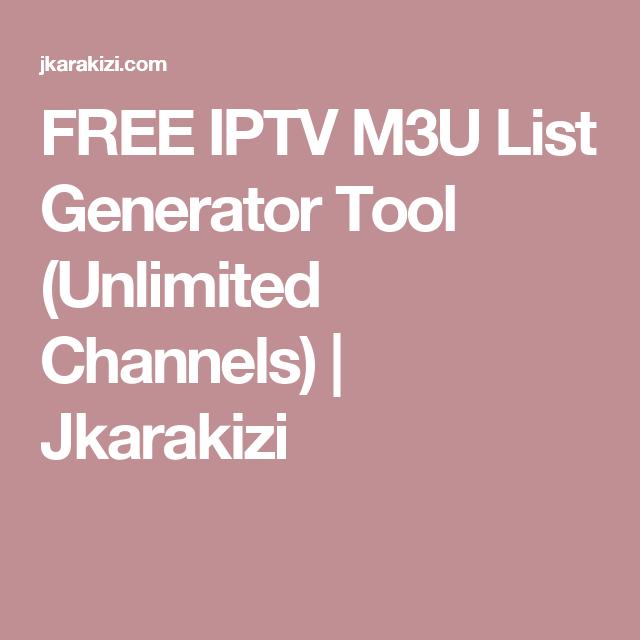 FREE IPTV M3U List Generator Tool (Unlimited Channels) | Jkarakizi