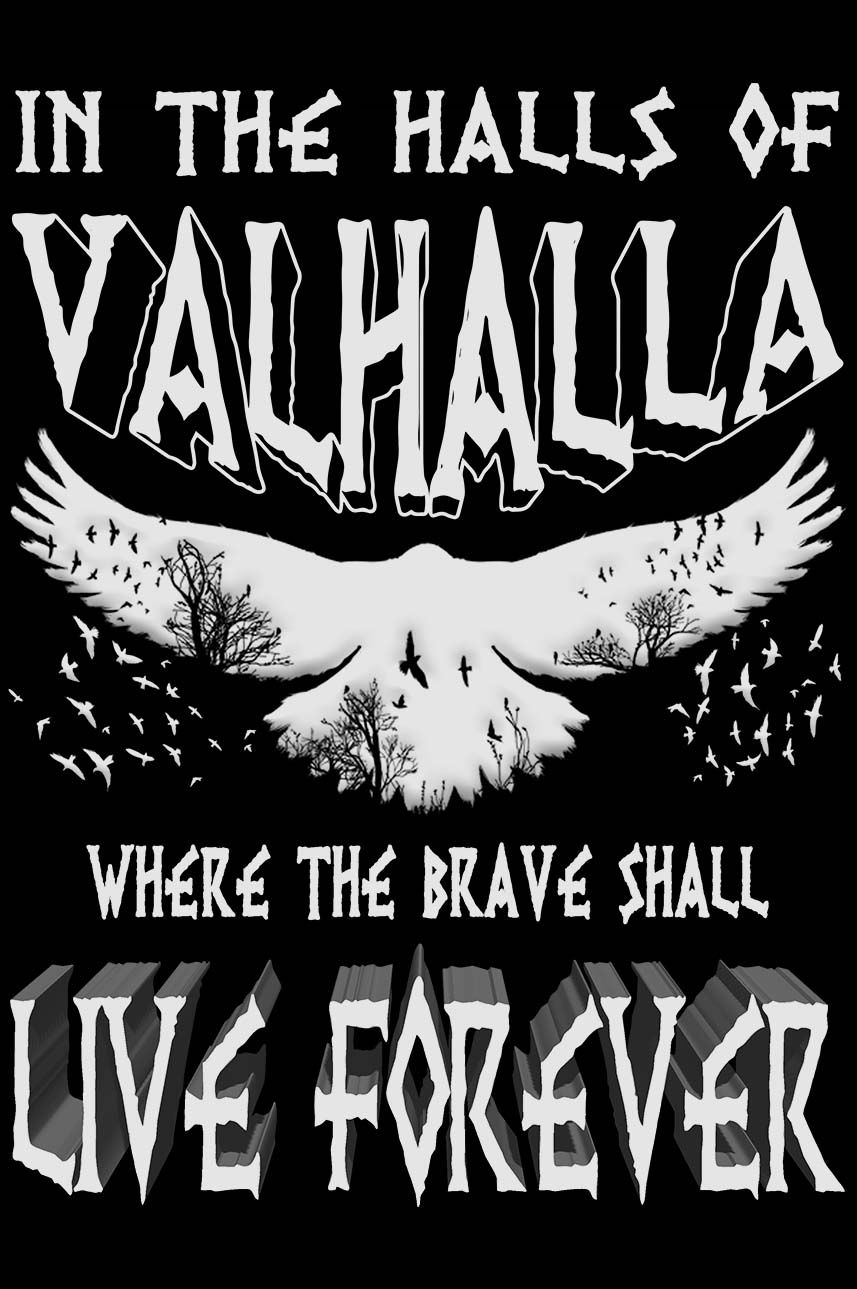 95d01875 In The Halls Of Valhalla Where The Brave May Live Forever Viking ...