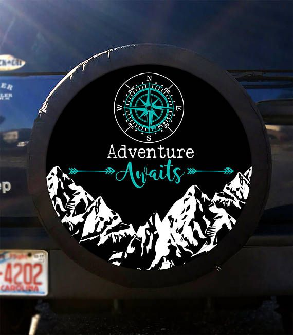 Adventure Awaits Tire Cover Tire Cover Custom Tire Cover Spare