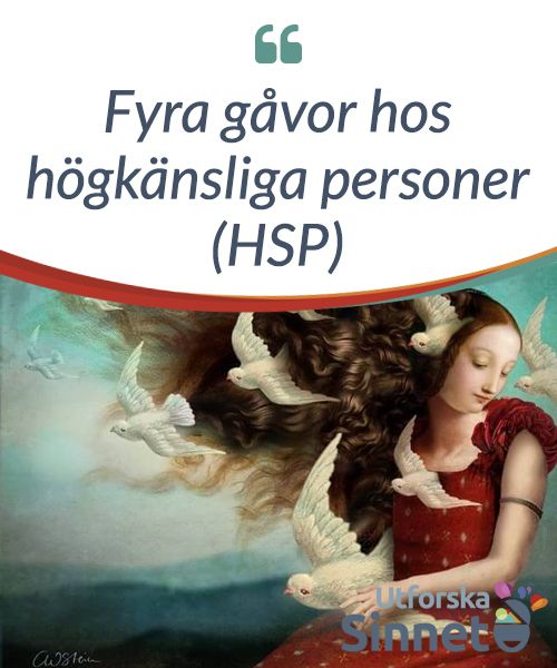Fyra gåvor hos högkänsliga personer (HSP)