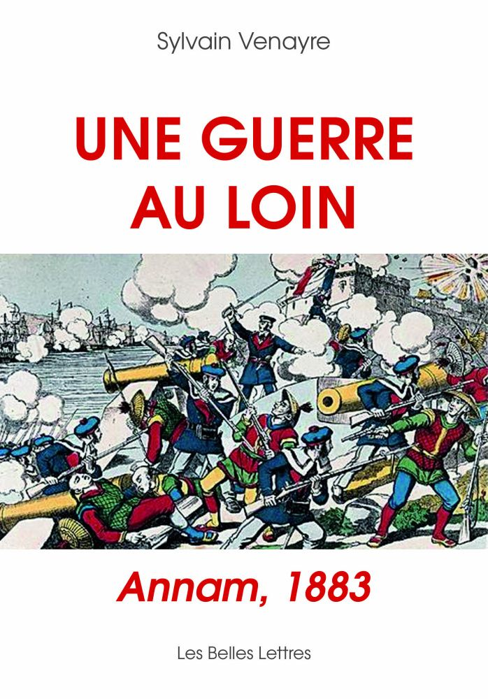 Une guerre au loin, Annam, 1883 (fichetechnique)