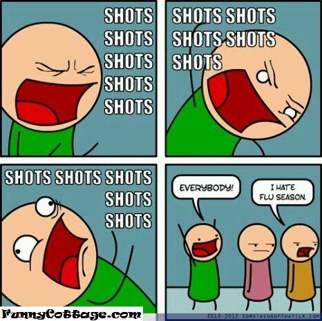 Shots Shots Shots! I hate flu season too! #healthcare #humor