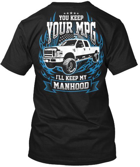 You keep your MPG.  I'll keep my Manhood