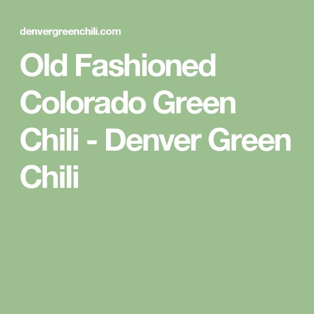 Old Fashioned Colorado Green Chili - Denver Green Chili