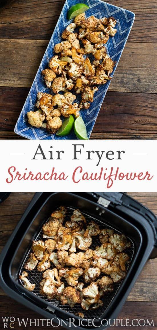Air Fried Cauliflower Recipe with Sriracha White On Rice
