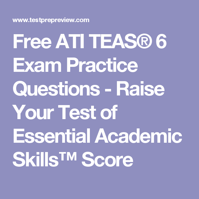 Free ATI TEAS® 6 Exam Practice Questions - Raise Your Test of ...