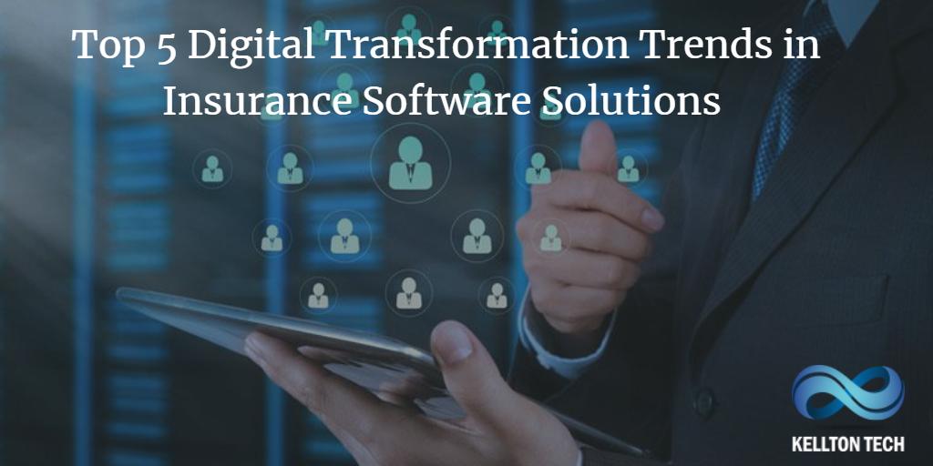 Top 5 Digital Transformation Trends In Insurance Software Solutions In 2020 Digital Transformation Solutions Innovation Technology