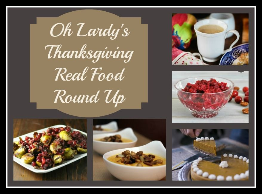 A real food thanksgiving recipes roundup real foods thanksgiving a real food thanksgiving recipes roundup oh lardy forumfinder Gallery