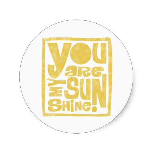 You Are My Sunshine Round Stickers