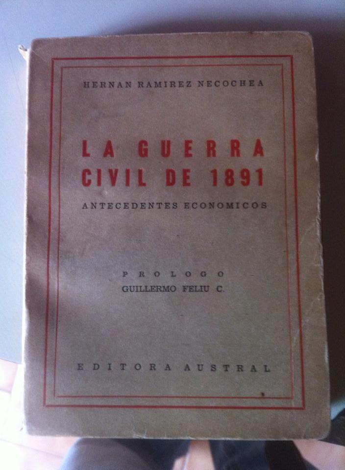 LA GUERRA CIVIL DE 1891  HERNÁN RAMÍREZ NECOCHÉA