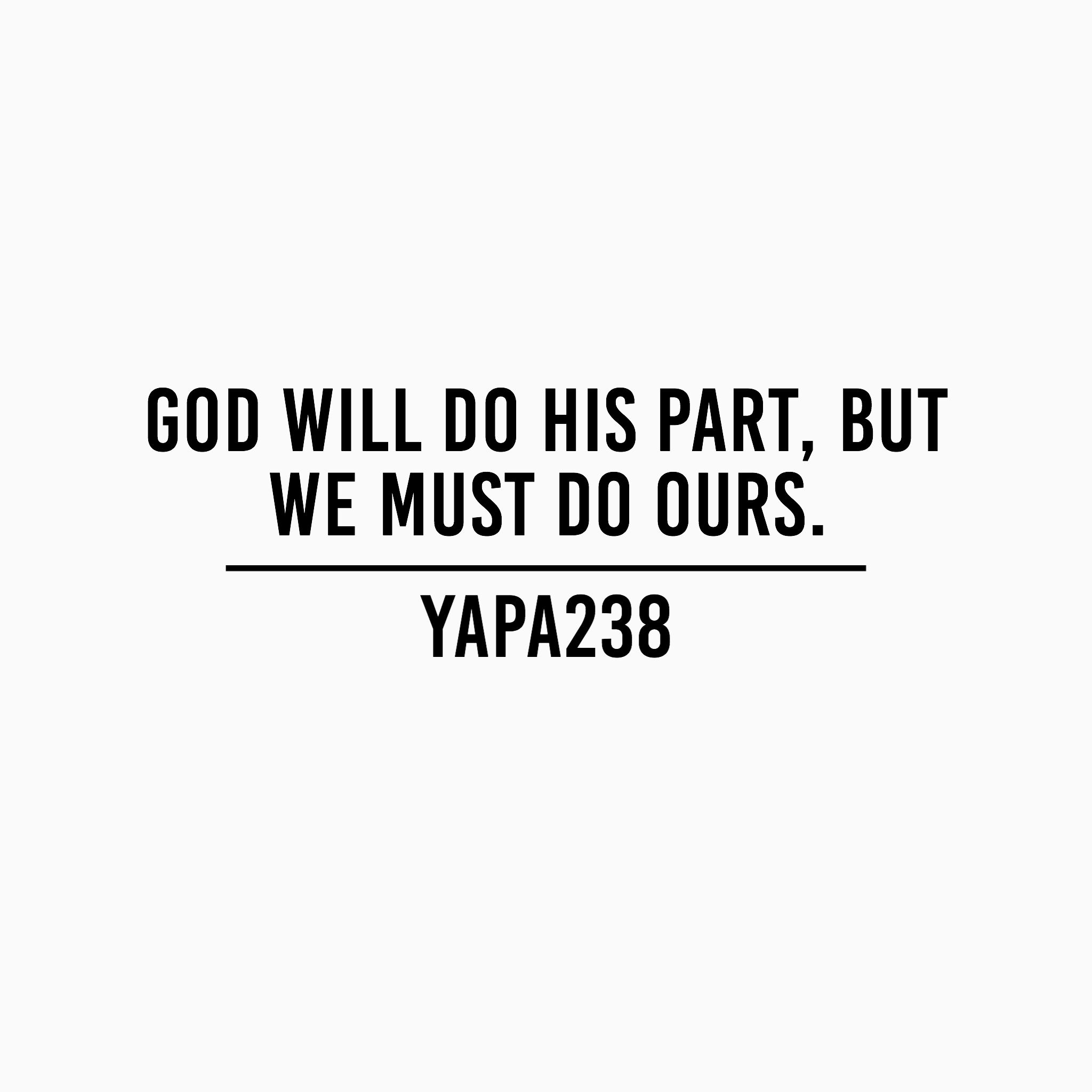 God will do His part (and WAAAAAAY more!!), but we MUST do