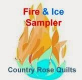 2013 Fire and Ice Sampler: Country Rose Quilts: