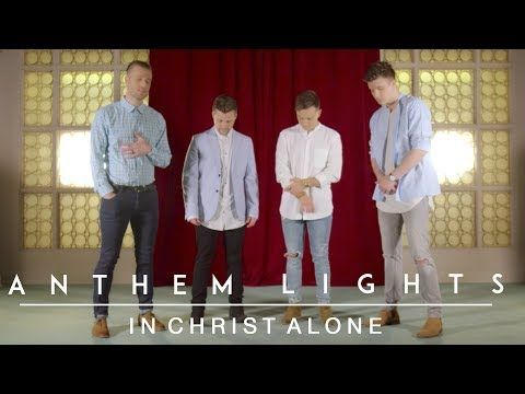Official Anthem Lights Cover Of Quot In Christ Alone Quot By