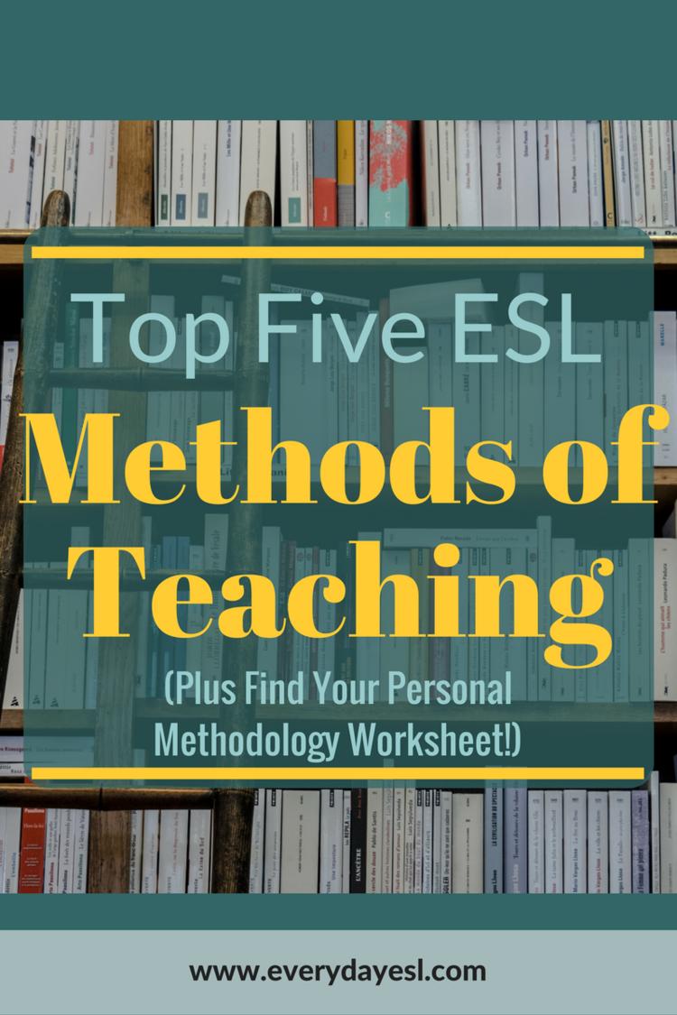 ESL Methods of Teaching (plus Find Your Methodology worksheet ...